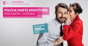 300 zł za wyrobienie karty kredytowej T-Mobile Usługi Bankowe