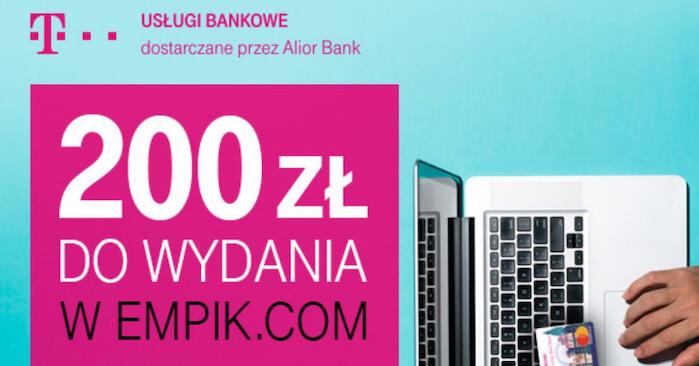 200 Zl Do Empik Com Za Zalozenie Karty Kredytowej W T Mobile Uslugi